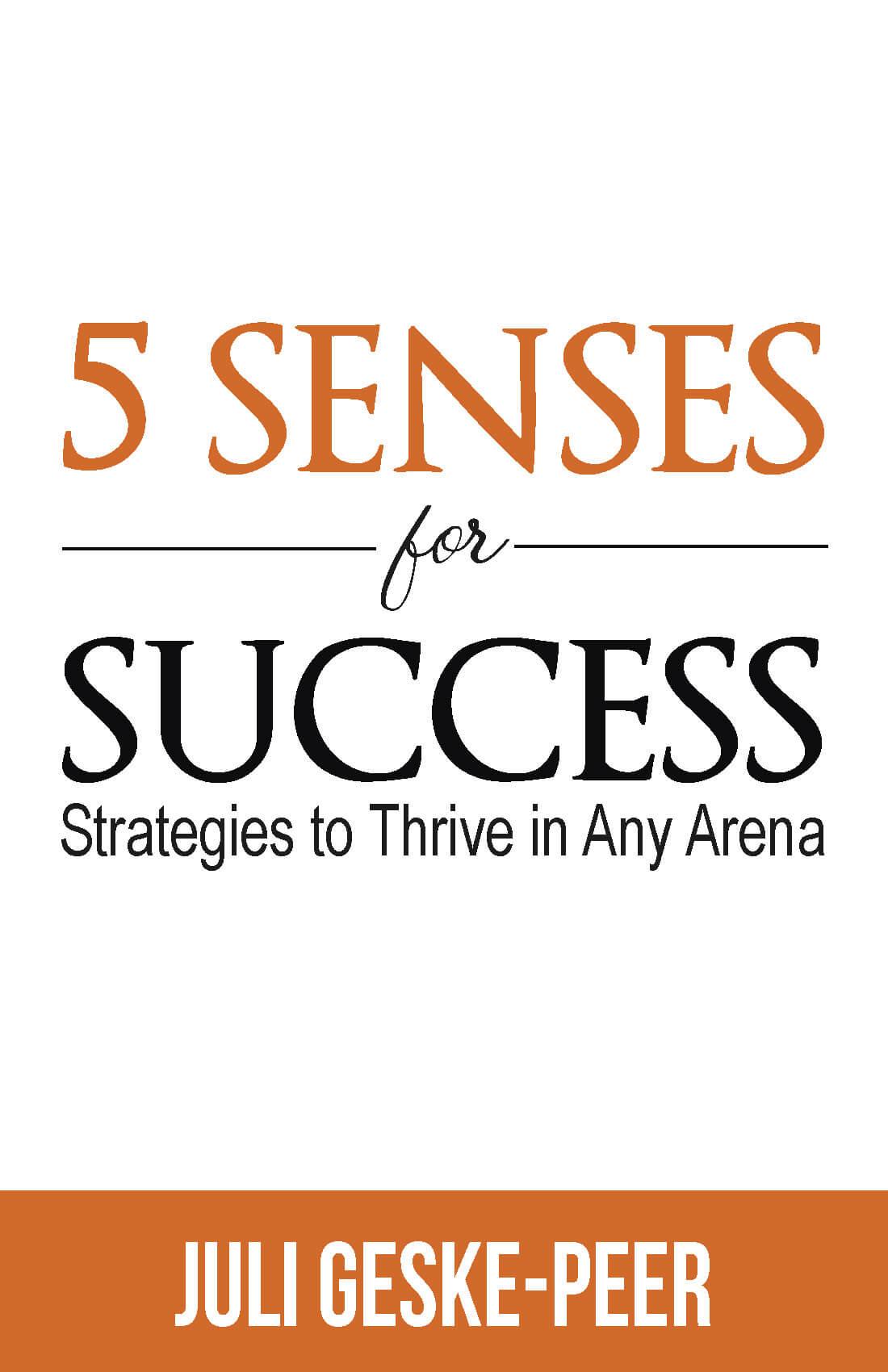 Cover of Juli Geske Peer book, 5 Senses for Success